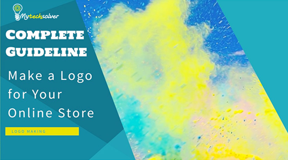 Complete Guideline to Make a Logo for Your Online Store